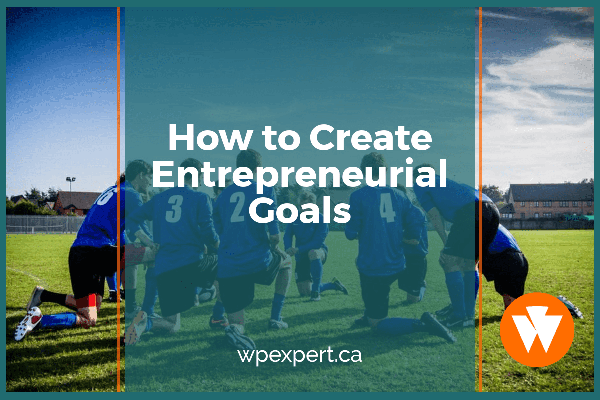 How to Create Entrepreneurial Goals