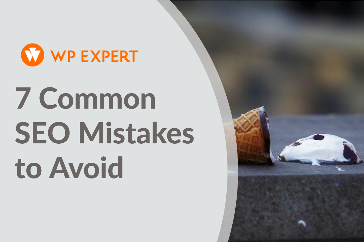 7 Common SEO Mistakes to Avoid