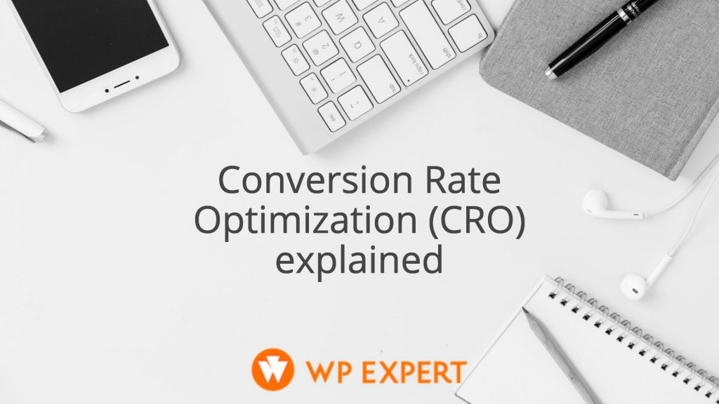 Conversion Rate Optimization (CRO) explained
